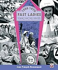 Fast Ladies: Female Racing Drivers 1888-1970