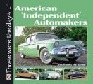 American 'Independent' Automakers 1945 - 1960 (Those Were the Days...)