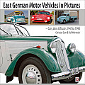 East German Motor Vehicles in Pictures: Cars, Vans & Trucks 1945 to 1990