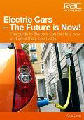 Electric Cars-The Future Is Now!: Your Guide to the Cars You Can Buy Now and What the Future Holds