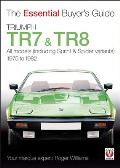 Triumph Tr7 & Tr8: The Essential Buyer's Guide (Essential Buyer's Guide)