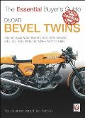 Ducati Bevel Twins: 750 GT, Sport & SS, 860 GT, GTE, GTS, 900 SS, GTS, SD, SSD, MHR, S2, Mille, 1971 to 1986 (Essential Buyer's Guide)