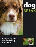 Dog Speak: Recognising and Understanding Behaviour