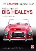 Austin-Healey Big Healeys: All Models 1953 to 1967