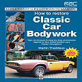 How to Restore Classic Car Bodywork: Tips, Techniques & Step-By-Step Procedures