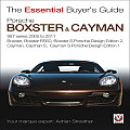Porsche 987 Boxster & Cayman: 1st Generation: Model Years 2005 to 2009 Boxster, Boxster S, Boxster Spyder, Cayman & Cayman S (Essential Buyer's Guide)