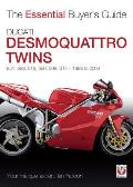 Ducati Desmoquattro Twins: 851, 888, 916, 996, 998, ST4 - 1988 to 2004 (Essential Buyer's Guide)