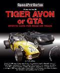 How to Build Tiger Avon or GTA Sports Cars for Road or Track: Updated and Revised New Edition (Speedpro)