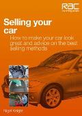 Selling Your Car: How to Make Your Car Look Great and Advice on the Best Selling Methods (Rac Handbook)