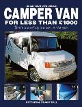 Build Your Own Dream Camper Van for Less Than 1000 Pounds: - That's Including the Cost of the Van!