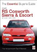 Ford RS Cosworth Sierra & Escort All Models 1985 1996