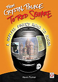 From Crystal Palace to Red Square A Hapless Bikers Road to Russia