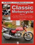 The Beginner's Guide to Classic Motorcycle Restoration: Your Step-By-Step Guide to Setting Up a Workshop, Choosing a Project, Dismantling, Sourcing Pa
