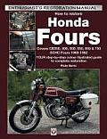 How to Restore Honda Fours: Covers Cb350, 400, 500, 550, 650 & 750, Sohc Fours 1969-1982 - Your Step-By-Step Colour Illustrated Guide to Complete (Enthusiast's Restoration Manual)