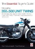 Triumph 350 & 500 Unit Twins 1957 to 1974: 3ta, 5ta Speed Twin, Tiger 90, T100a, T100ss, T100 Tiger, T100s, T100t, T100c, T100r, Tr5t, T100d Daytona S