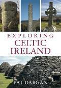 Exploring Celtic Ireland (Exploring)