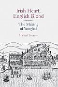 Irish Heart, English Blood: The Making of Youghal