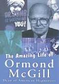 The Amazing Life of Ormond McGill: Dean of American Hypnotists