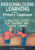 Personalising Learning in the Primary Classroom: A Practical Guide for Teachers and School Leaders