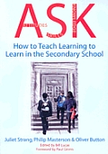 ASK: Attitudes, Skills, Knowledge: How to Teach Learning To Learn in the Secondary School