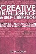 Creative Intelligence and Self-Liberation: Korzybski, Non-Aristotelian Thinking, and Eastern Realization