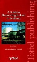 A Guide To Human Rights Law In Scotland: Second Edition by Robert Reed