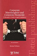 Corporate Manslaughter and Corporate Homicide - A Manager's Guide to Legal Compliance (Second Edition)