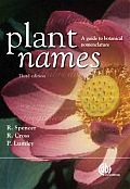 Plant Names: A Guide to Botanical Nomenclature