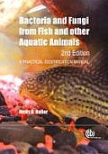 Bacteria and Fungi from Fish and Other Aquatic Animals: A Practical Identification Manual