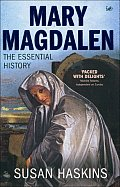 Mary Magdalen: The Essential History