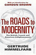 Roads to Modernity the British French & American Enlightenments