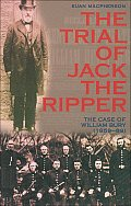 Trial of Jack the Ripper The Case of William Bury 1859 89