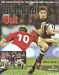 Blacked Out: The Inside Story of the Lions in New Zealand 2005