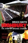 Highbury: The Story of Arsenal Stadium