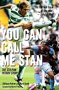 You Can Call Me Stan: The Stiliyan Petrov Story