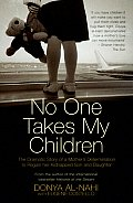 No One Takes My Children: The Dramatic Story of a Mother's Determination to Regain Her Kidnapped Son and Daughter