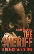 The Sheriff: A Detective's Story
