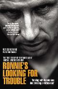 Ronnie's Looking for Trouble: the True Story of Britain's Most Brutal Undercover Cop