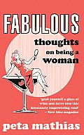 Fabulous: Thoughts on Being a Woman