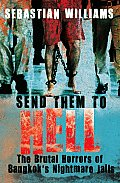 Send Them to Hell: The Brutal Horrors of Bangkok's Nightmare Jails
