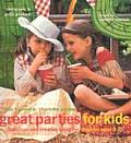 Great Parties for Kids Fabulous & Creative Ideas for Children Aged 0 10