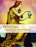 Witches Sirens & Soothsayers