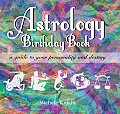 Astrology Birthday Book A Guide to Your Personality & Destiny