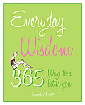 Everyday Wisdom: 365 Ways to a Better You