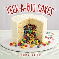 Peek A Boo Cakes 28 Fun Cakes with a Surprise Inside