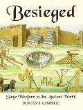 Besieged Siege Warfare in the Ancient World