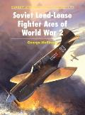Aircraft Of The Aces #74: Soviet Lend-Lease Fighter Aces Of World War 2 by George Mellinger