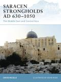 Saracen Strongholds AD 630 1050 The Middle East & Central Asia