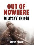 Out of Nowhere: A History of the Military Sniper (General Military)