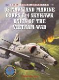 Osprey Combat Aircraft #69: US Navy and Marine Corps A-4 Skyhawk Units of the Vietnam War